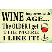 Wine Improves with Age Message Plaque
